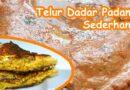 Modal DIkit! Resep Telur Dadar Padang Mudah dan Lezat