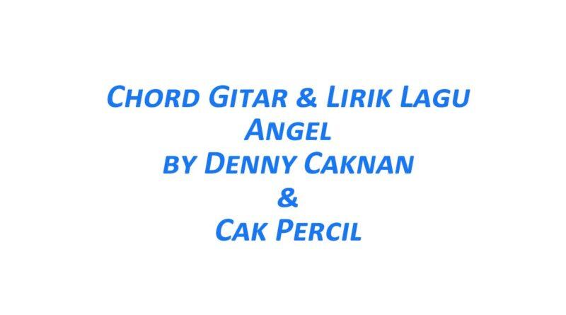 Chord Gitar Angel - Denny Caknan & Cak Percil Beserta Lirik