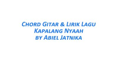 Chord Gitar Kapalang Nyaah - Abiel Jatnika Beserta Liriknya